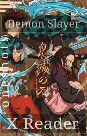 Kimetsu No Yaiba x Reader ! {Oneshots} by Borbityborb
