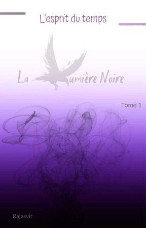 La Lumière noire - Tome 1. [BxB]- (TERMINÉ)  by Rajasvir