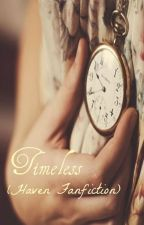 Timeless (A Haven Fanfiction by RiverPond