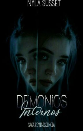 Demonios Internos (Saga Reminiscencia - Libro I de Syla) - EN PAUSA by NylaSusset