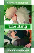 The King {Fantasy! Bakugou x Fantasy! Midoriya} by OfficialCinnamonRoll