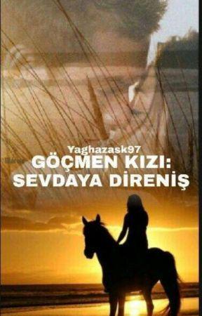 GÖÇMEN KIZI SEVDAYA DİRENİŞ  by yaghazask97