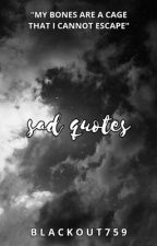 Sad Quotes by kai_salves759