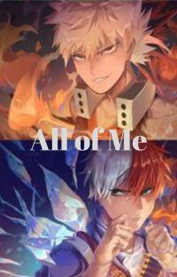 All of Me(Todoroki x OC x Bakugo) cover
