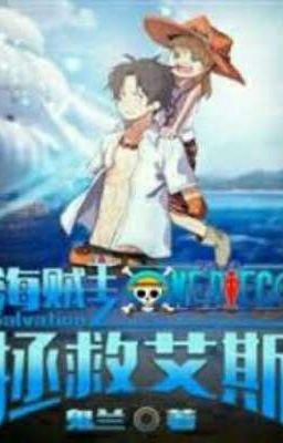 One Piece Cứu Vớt Ace [Tác giả: Quỷ Lan]