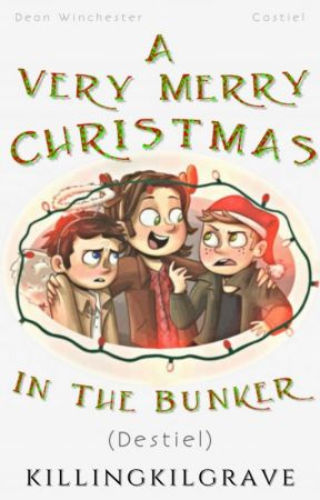 A Very Merry Christmas In The Bunker || Destiel by -hawkwing