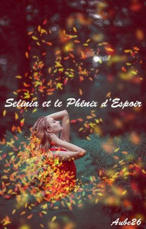 Selinia et le Phénix d'Espoir by Aube26