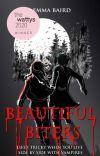 Beautiful Biters - an original vampire story (15+) BOOK 1 cover