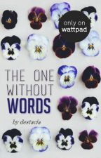 The One Without Words by destacia