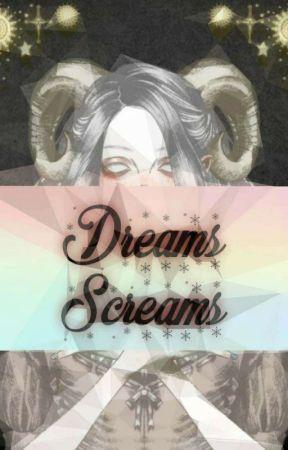 Dreams Screams by mokorin