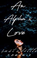 An Alpha's Love by thelittlecottage