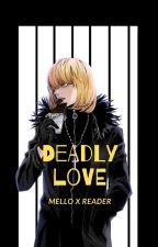 "Mello x reader story  ""Deadly Love"" (including lemon) by Ellija234"