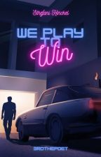 We Play To Win by 3RDthepoet