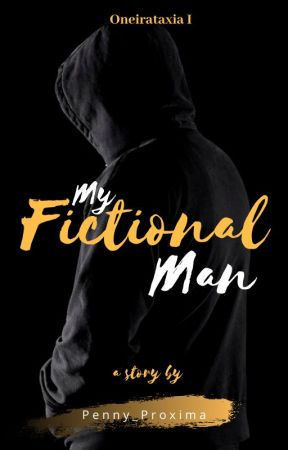 Oneirataxia: My Fictional Man by penny_proxima