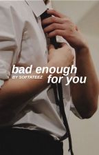 Bad Enough For You | Minsung by softateez