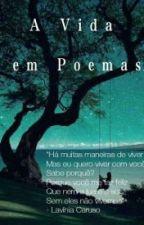 A vida em Poemas by Lavinia_Caruso1212