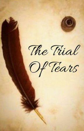 The Trial Of Tears by AZebraNamedZee