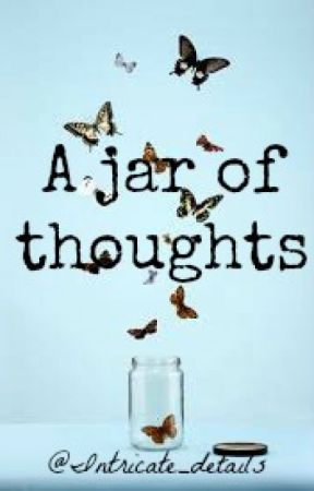 A jar of Thoughts by Intricate_details