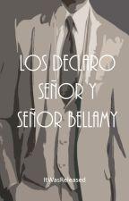 Los declaro Señor y Señor Bellamy (OneShot) by Itwasreleased
