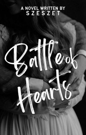 Battle Of Hearts (COMPLETED) by szeszet