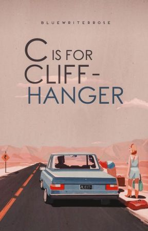 C is for Cliffhanger by bluewriterrose