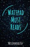 Wattpad's must reads cover