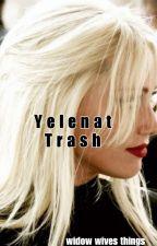 YELENAT Trash by missysana