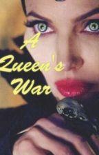 A Queen's War by Fangirl27056