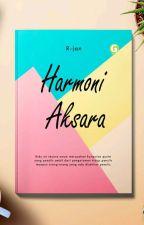 Harmoni Aksara [Sudah Terbit] by r19m_user