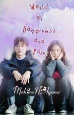 📝 World Of Happiness & Pain 📝 by mahikaniayana