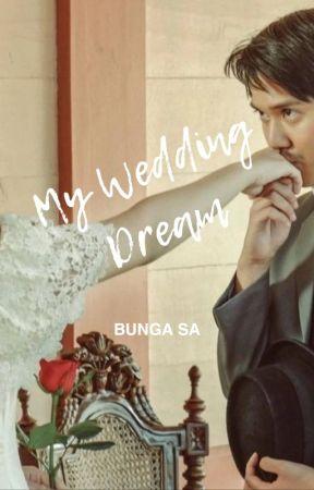 My Wedding Dream✔ by BSAristya