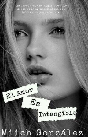El Amor Es Intangible. 🥀✅ by miichresendiiz9