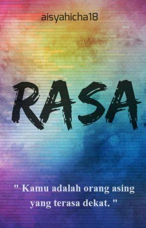 R A S A [HIATUS] by aisyahicha18