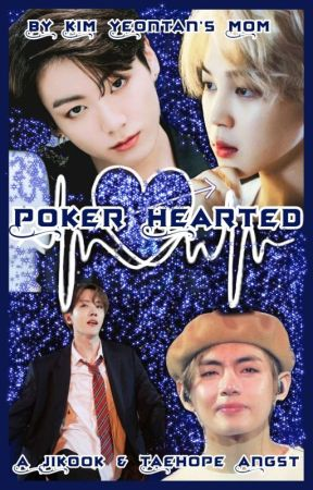 """POKER HEARTED"" (A Jikook & Vhope Angst) by kimyeontansmom30"