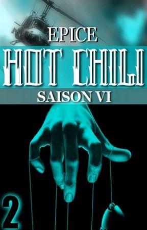 HOT CHILI - saison 6 ✥ volume 2/2 by Epice_