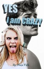 Yes, I'm crazy (EDITED VERSION) by mf_queen48