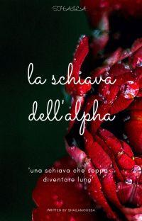 LA SCHIAVA DELL'ALPHA cover