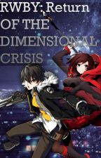 RWBY: Return Of The Dimensional Crisis by RubyPulse