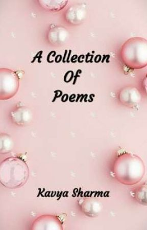 A Collection Of Poems by kavya1605