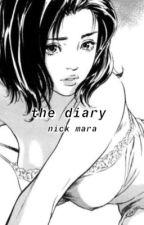 the diary; nick mara by urmynovember