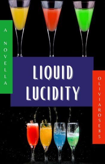 Liquid Lucidity (A Novella)