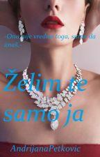 ZELIM TE SAMO JA by AndrijanaPetkovic