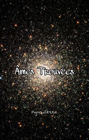 Âmes Trouvées by Pignoufette