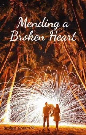 Mending A Broken Heart by Broken_Dream76
