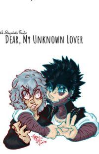 Dear, my unknown lover- A Shigadabi Fanfic  cover
