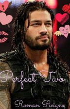 Perfect two~ Roman Reigns by MelaninShining