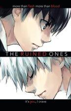    The Ruined Ones    Kaneki Ken x Reader Oneshot    by ReddeVelvette