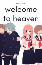 Welcome to Heaven by Mistyped_