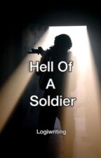 Hell of a Soldier by logiwriting