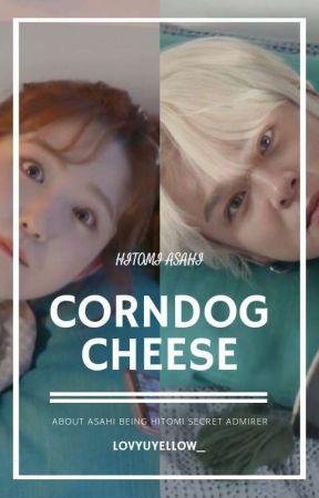Corndog Cheese • Asahi Hitomi✓ by lovyuyellow_